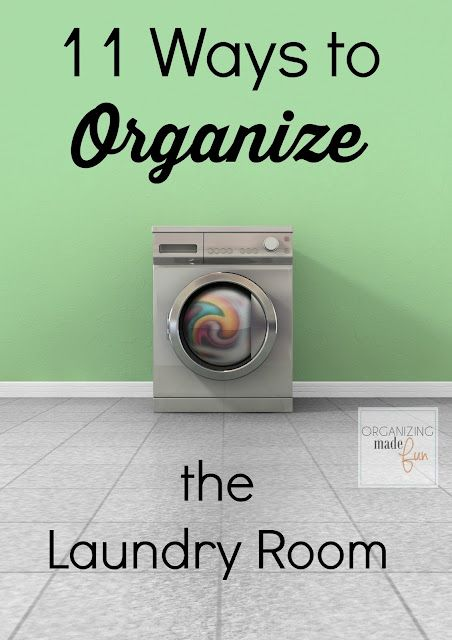 11 ways to organize the laundry room organizing made fun for Cool ways to organize your room