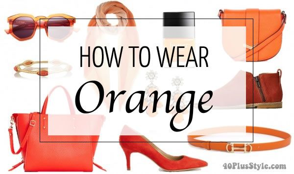 8f93311ac How to wear orange  7 color combinations to get you started!
