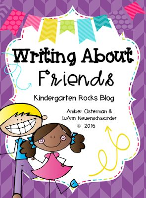 Writing About Friends | Kindergarten Rocks! | Bloglovin'