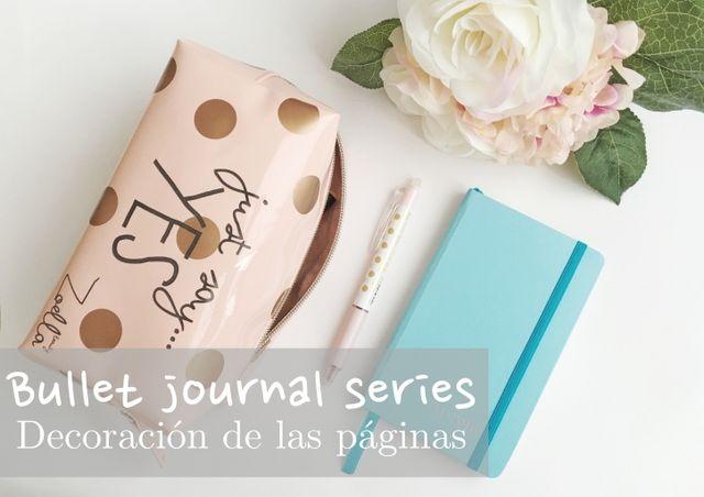 Bullet Journal Series Iv Inspo Decoracion Mi Coqueta Bloglovin