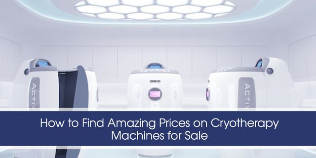 How to Find Amazing Prices on Cryotherapy Machines for Sale