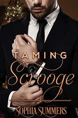 d94983a6c2 everything could change... Taming Scrooge by Sophia Summers ...