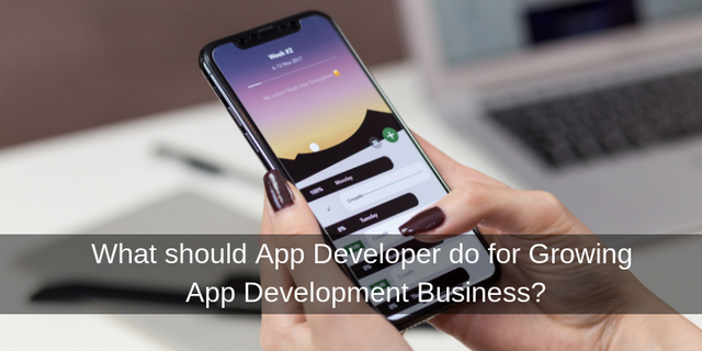 What should App Developer do for Growing App Development