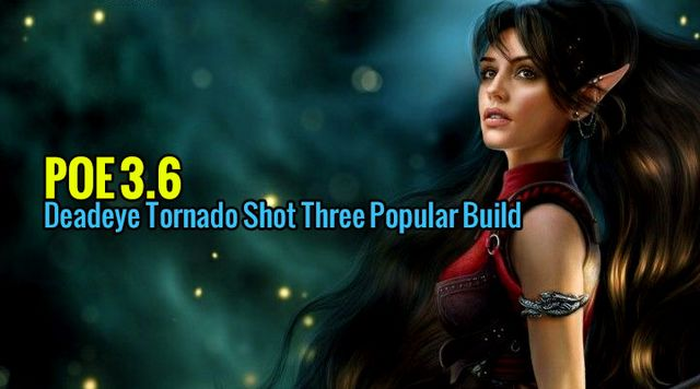 POE 3 6 Deadeye Tornado Shot Three Popular Build | Posts by